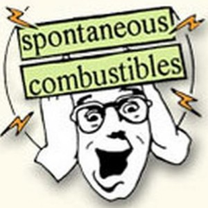 Spontaneous Combustibles